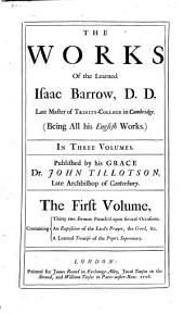 The Works of the Learned Isaac Barrow ...: (being All His English Works) in Three Volumes, Volume 1