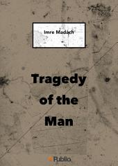 TRAGEDY OF THE MAN