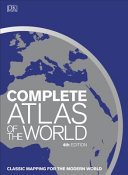 Complete Atlas of the World  4th Ed     Classic Mapping for the Modern World