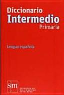 Diccionario intermedio  lengua espa  ola  Educaci  n Primaria PDF