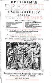 R. P. Hieremiae Drexelii, e Societate Iesu, Operum tomus primus [-quartus]. Cum indicibus magno artificio, ad vsum theologorum, parochorum, catechistarum, & concionatorum concinnatis, a R. P. Petro de Vos,... huic novae editioni accessere tractatus duo, Antigrapheus, siue conscientia; et Iob