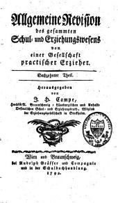 Allgemeine Revision des gesammten Schul- und Erziehungswesens von einer Gesellschaft praktischer Erzieher: Band 16