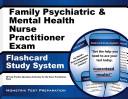 Family Psychiatric   Mental Health Nurse Practitioner Exam Flashcard Study System