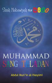 Sirah Nabawiyah For Kids: Muhammad Sang Teladan