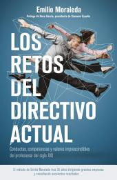 Los retos del directivo actual: Conductas, competencias y valores imprescindibles del profesional del siglo XXI