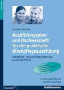Ausbildungsplan und Nachweisheft f  r die praktische Altenpflegeausbildung PDF