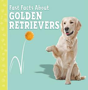 Fast Facts about Golden Retrievers PDF