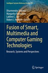Fusion of Smart, Multimedia and Computer Gaming Technologies: Research, Systems and Perspectives