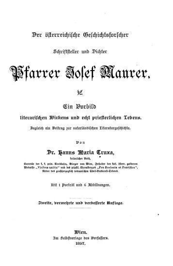 Der   sterreichische Geschichtsforscher  Schriftsteller und Dichter Pfarrer Josef Maurer PDF