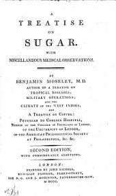 A Treatise on Sugar: With Miscellaneous Medical Observations