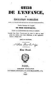 Guide de l'enfance, ou éducation familière, mise à la portée des enfans par des lectures graduées: Volume2