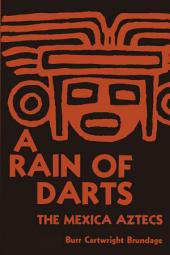 A Rain of Darts: The Mexica Aztecs