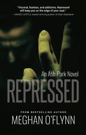 Repressed: An Ash Park Novel