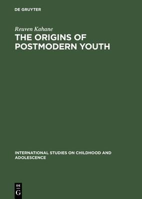 The Origins of Postmodern Youth