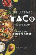 The Ultimate Taco Recipe Book