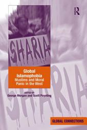 Global Islamophobia: Muslims and Moral Panic in the West