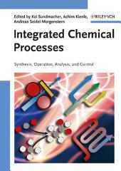 Integrated Chemical Processes: Synthesis, Operation, Analysis and Control