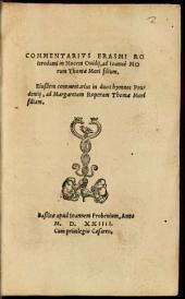 Commentarius Erasmi Roterodami in nucem Ovidii: ad Ioannem Morum Thomae Mori filium. Eiusdem Commentarius in duos hymnos Prudentii, ad Margaretam Roperam Thomae Mori filiam