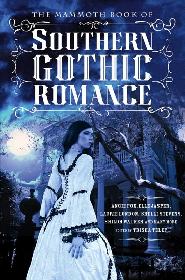 The Mammoth Book Of Southern Gothic Romance PDF