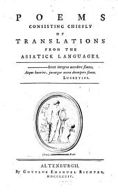 Poems: Consisting Chiefly of Translations from the Asiatick Languages