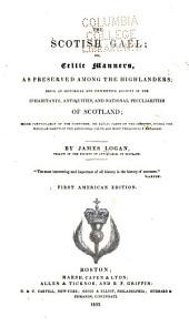 The Scotish Gaël, Or, Celtic Manners: As Preserved Among the Highlanders ...
