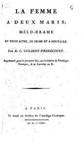 La femme à deux maris: mélo-drame en trois actes, en prose et à spectacle
