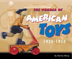 The Wonder of American Toys  1920 1950 PDF
