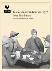 Iniciación de un hombre: 1917: Narrativas sobre la Primera Guerra Mundial