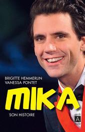 Mika: Son histoire