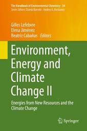Environment, Energy and Climate Change II: Energies from New Resources and the Climate Change