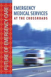 Emergency Medical Services: At the Crossroads