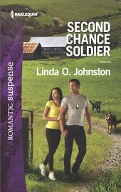Second Chance Soldier: A Military Romantic Suspense Novel