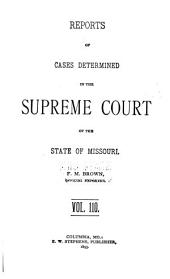 Reports of Cases Determined by the Supreme Court of the State of Missouri: Volume 110