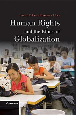 Human Rights and the Ethics of Globalization PDF