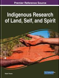 Indigenous Research of Land  Self  and Spirit PDF