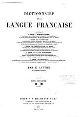 Dictionnaire de la langue française contenant: la nomenclature...la grammaire...la signification des mots...la partie historique...l'étymologie, Volume2