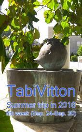 TabiVitton, Summer trip in 2016, 9th week