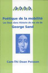 Poétique de la mobilité: les lieux dans Histoire de ma vie de George Sand