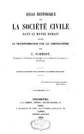 Essai historique sur la société civile dans le monde romain et sur sa transformation par le christianisme: ouvrage couronné par l'Institut Académie française