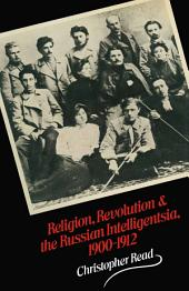Religion, Revolution and the Russian Intelligentsia 1900–1912: The Vekhi Debate and its Intellectual Background