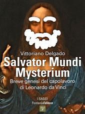 Salvator mundi Mysterium: Breve genesi del capolavoro di Leonardo da Vinci
