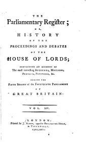 The Parliamentary Register: Or, History of the Proceedings and Debates of the House of Commons, Volume 14
