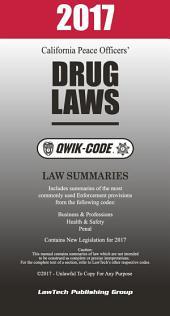 2017 California Drug Laws QWIK-CODE: Law Summaries