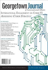 Georgetown Journal of International Affairs: International Engagement on Cyber VI, Volume 17, Issue 3