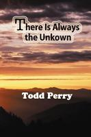 There Is Always the Unknown PDF