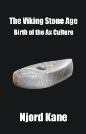 The Viking Stone Age: Birth of the Ax Culture
