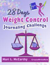 28 Days Weight Control Journaling Challenge: Journal Your Way to a Healthy Weight Using This Easy Day-by-day Guide