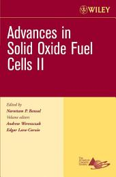 Advances in Solid Oxide Fuel Cells II