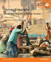 Human Geography  Places and Regions in Global Context  Global Edition PDF