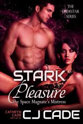 Stark Pleasure; the Space Magnate's Mistress: LodeStar Book 1